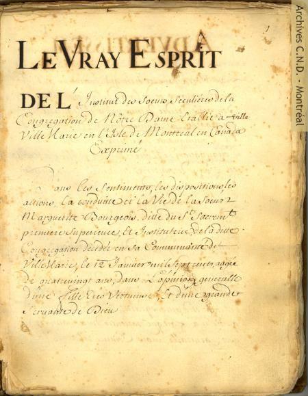 Copie ancienne du manuscrit de Charles de Glandelet intitulé «Le Vray Esprit de Marguerite Bourgeoys et de l'Institut des Sœurs Séculières de la Congrégation de Notre-Dame établi à Ville-Marie en l'Isle de Montréal en Canada», rédigé en 1701 | Croire et vouloir