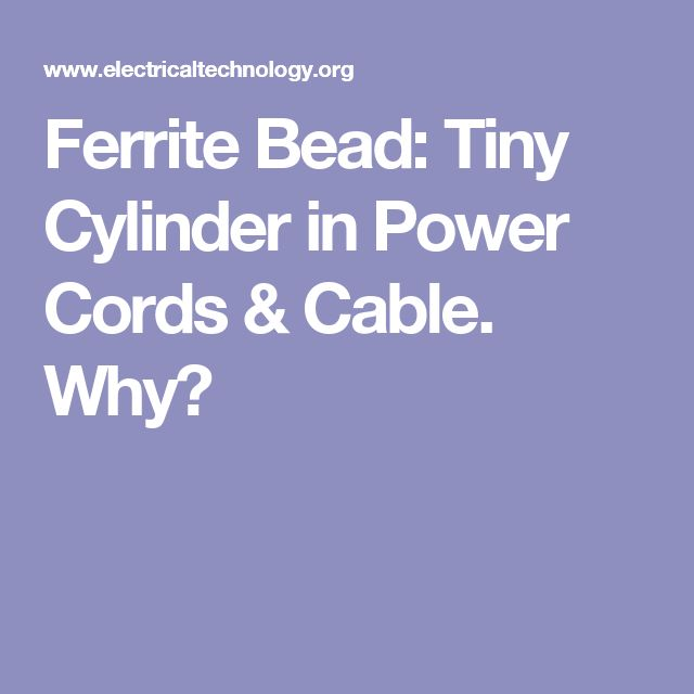 Ferrite Bead: Tiny Cylinder in Power Cords & Cable. Why?