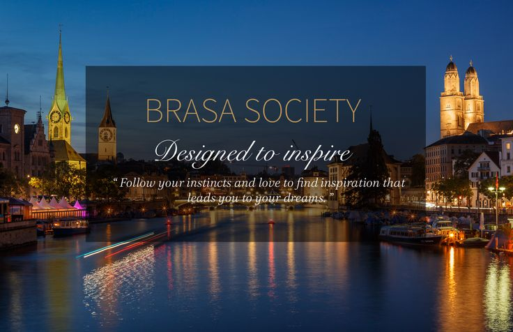 """"""""""" Follow your instincts and love to find inspiration that  leads you to your dreams. """"  #BCSocietyMagazine Read more…    http://www.brasacanela.ch/follow-your-instincts-and-love-to-find-inspiration-that/  http://www.brasacanela.ch/brasa-magazine/"""