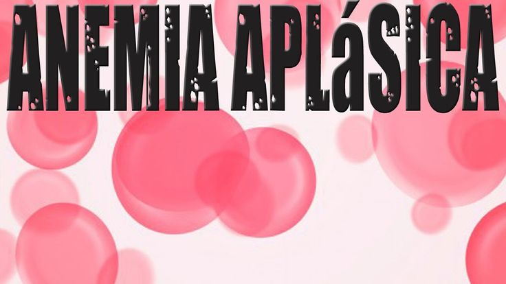 Anemia Aplásica VIDEO