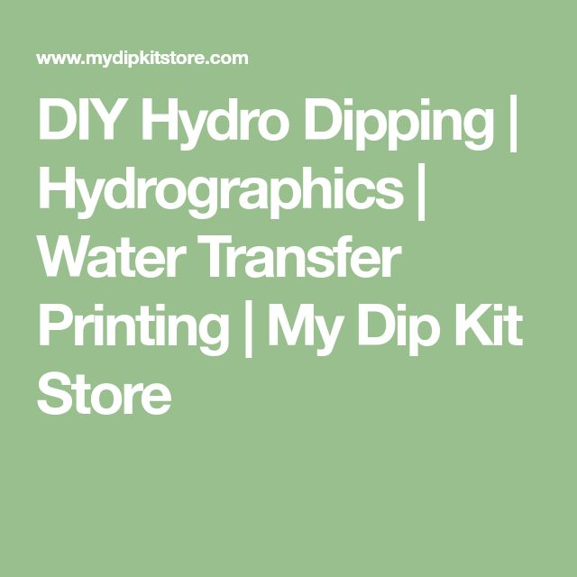 DIY Hydro Dipping   Hydrographics   Water Transfer Printing   My Dip Kit Store