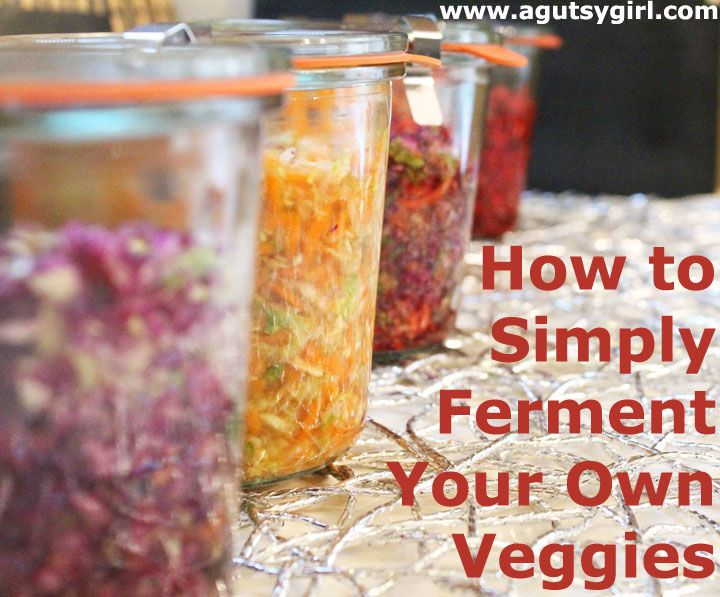 How to Simply Ferment Your Own Veggies #gutsy #ibs #ibd