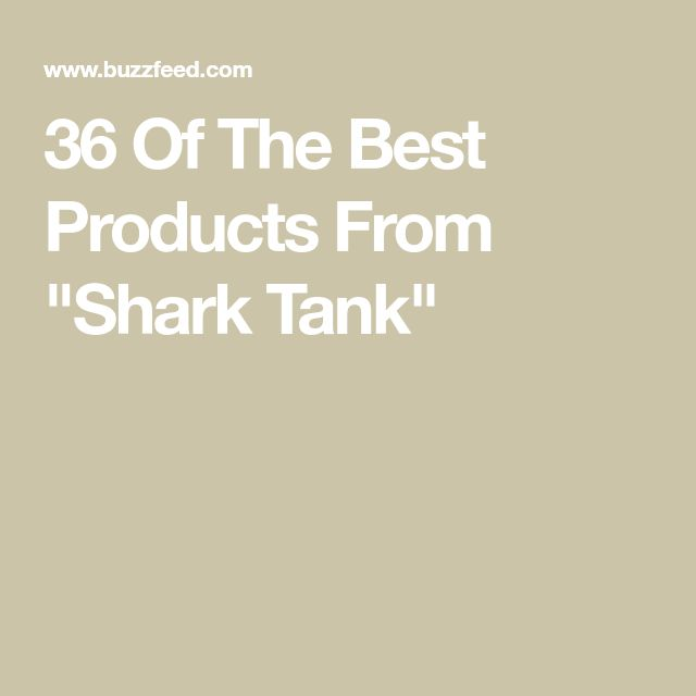 """36 Of The Best Products From """"Shark Tank"""""""