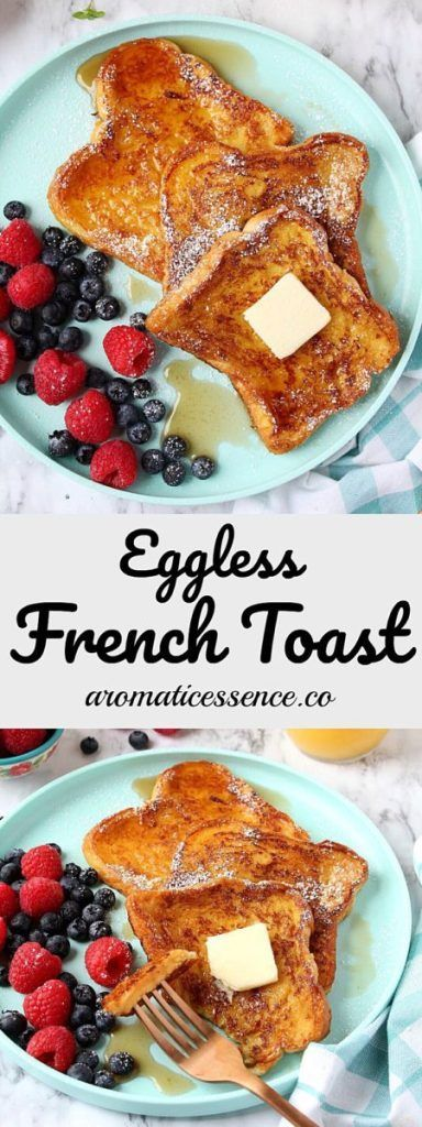Eggless French toast | Egg-free French toast. This eggless French toast is lightly crisp on the outside, pillowy and custardy on the inside. Enjoy it with a drizzle of maple syrup and your favorite toppings! #eggless #frenchtoast #breakfast #quick @aromaticessence