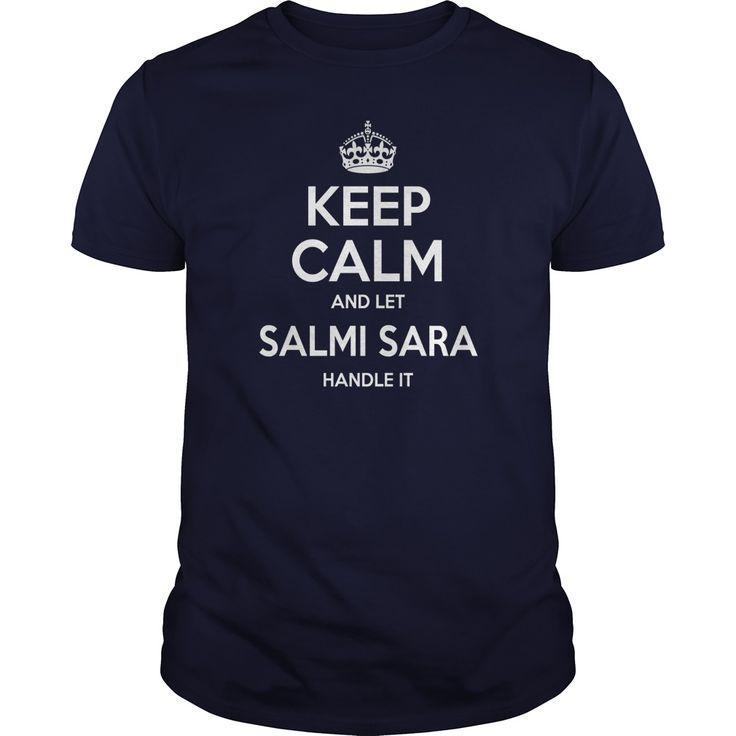 Salmi Sara T-shirt, keep calm and let Salmi Sara handle it, Salmi Sara T-shirt, Salmi Sara T shirt, Salmi Sara Shirts, keep calm Salmi Sara, Salmi Sara Hoodie Sweat Vneck