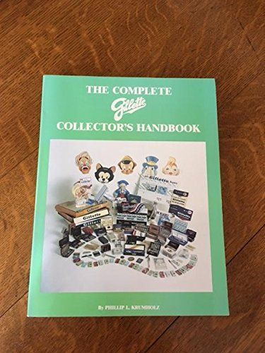 The Complete Gillette Collector's Handbook by Phillip L. ... https://www.amazon.com/dp/0962098728/ref=cm_sw_r_pi_dp_x_-fu-xbWR8BS1P