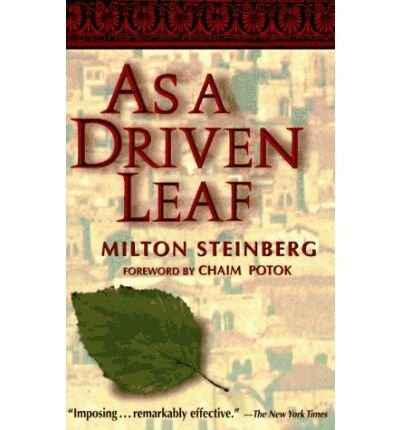 elishas struggle between hellenistic and jewish worlds in as a driven leaf by m steinberg As a driven leaf : foreword by chaim potok by milton steinberg: the age of the talmud is brought to life in a breathtaking saga this masterpiece of modern fiction tells the gripping tale of.