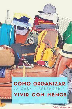 Cómo organizar la casa y aprender a vivir con menos