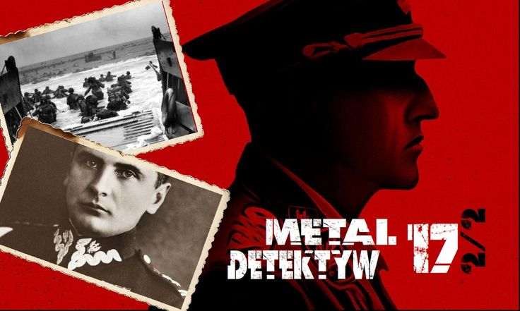 Metal Detektyw #17 2/2 Anthropoid, Grot Rowecki, D-DAY