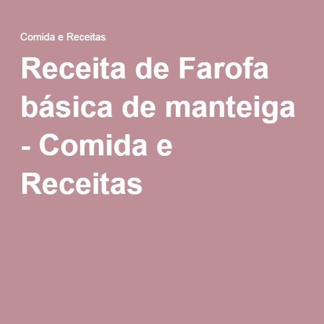 Receita de Farofa básica de manteiga - Comida e Receitas