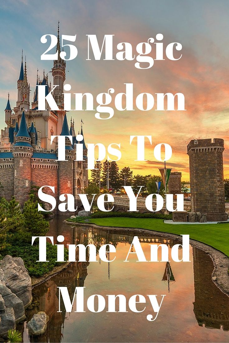 25 Magic Kingdom Tips To Save You Time And Money