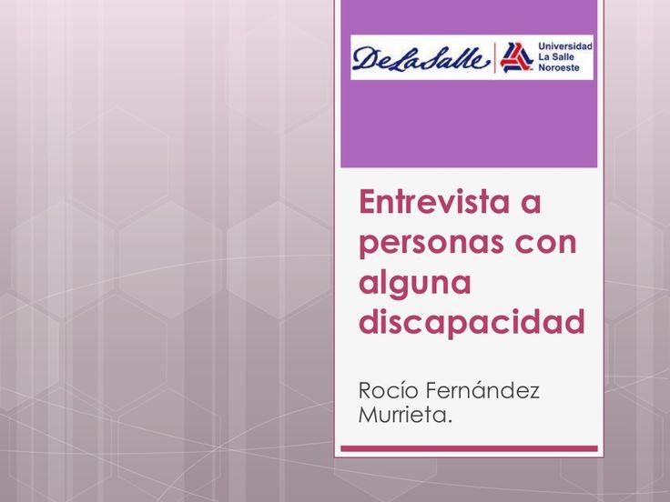 Entrevista a personas con alguna discapacidad by FMurrieta Rocio via slideshare
