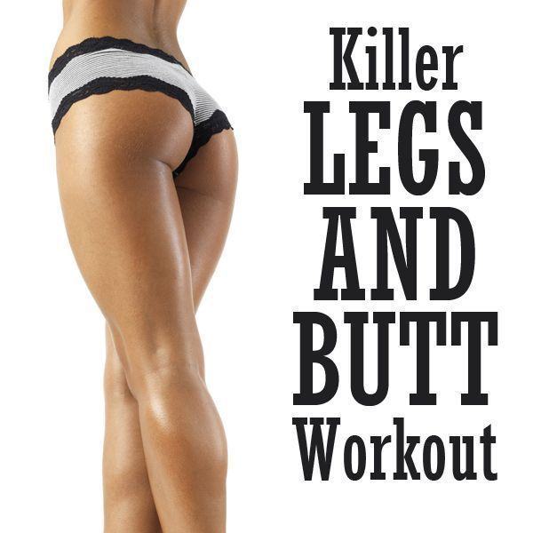 Killer Leg And Butt Workout will focus on those areas you want to tone the most!  #legs #butt #workout