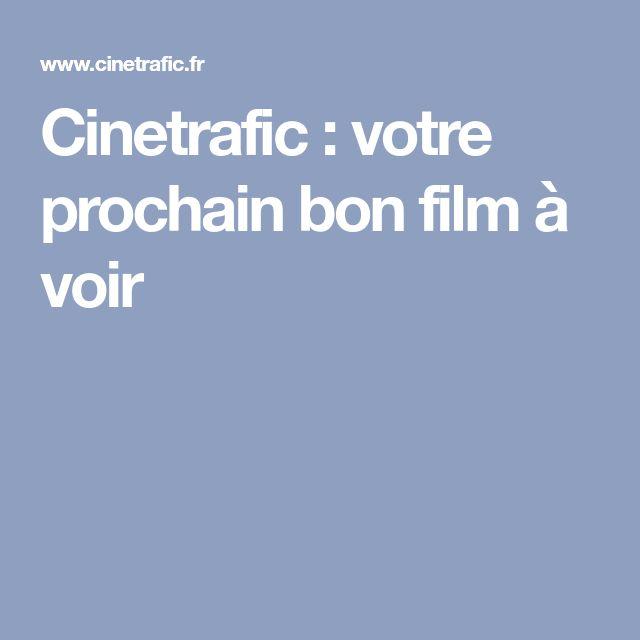Cinetrafic : votre prochain bon film à voir