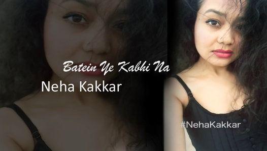 Batein Ye Kabhi Na Neha Kakkar Selfie Video Neha Kakkar Video Selfie