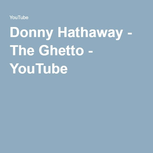 Donny Hathaway - The Ghetto - YouTube