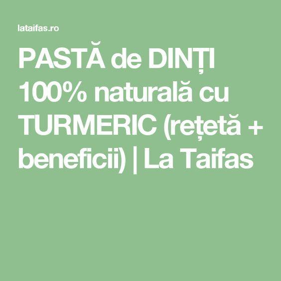 PASTĂ de DINȚI 100% naturală cu TURMERIC (rețetă + beneficii) | La Taifas