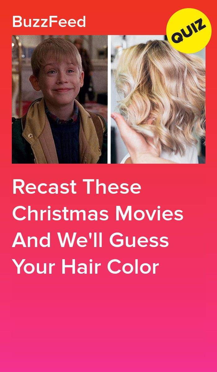 Recast These Christmas Movies And We Ll Guess Your Hair Color Hair Color Your Hair Christmas Movies