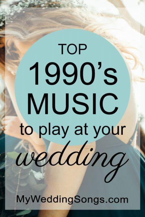 Best 1990s Music for Weddings, Top 100 List! #90smusic #weddingsongs #weddingideas