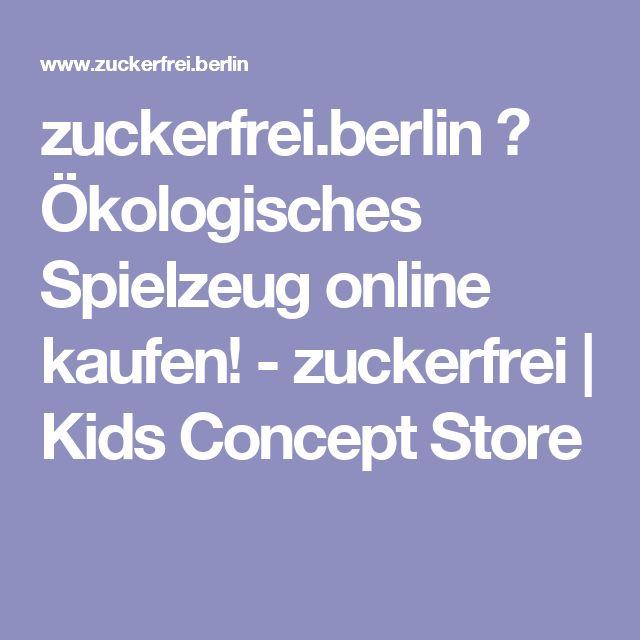 zuckerfrei.berlin ☆ Ökologisches Spielzeug online kaufen! - zuckerfrei   Kids Concept Store