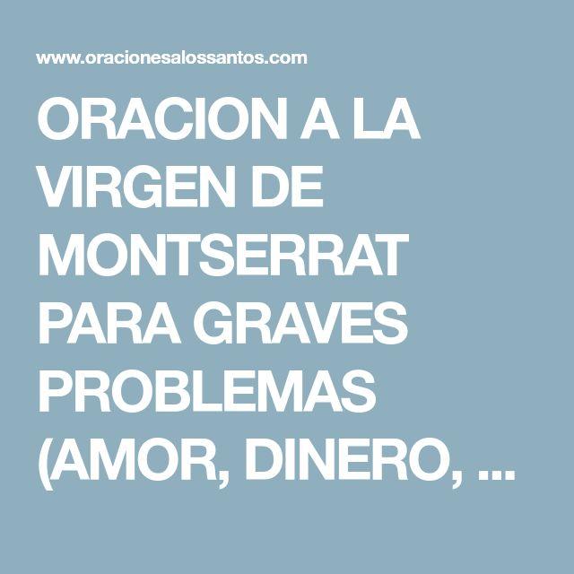 ORACION A LA VIRGEN DE MONTSERRAT PARA GRAVES PROBLEMAS (AMOR, DINERO, SALUD...)