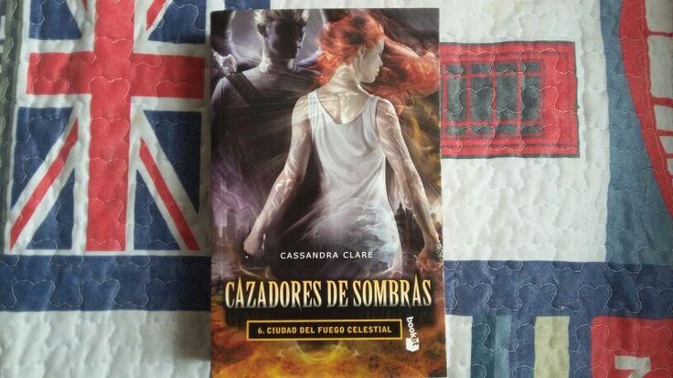 Cazadores De Sombras 6: Ciudad del Fuego Celestial escrito por Cassandra Clare: