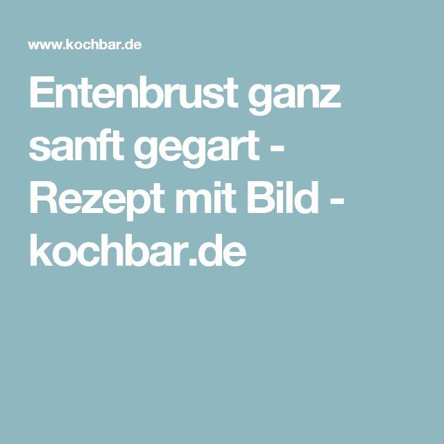 Entenbrust ganz sanft gegart - Rezept mit Bild - kochbar.de
