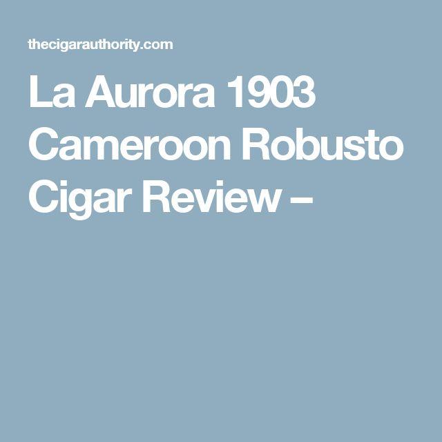 La Aurora 1903 Cameroon Robusto Cigar Review –