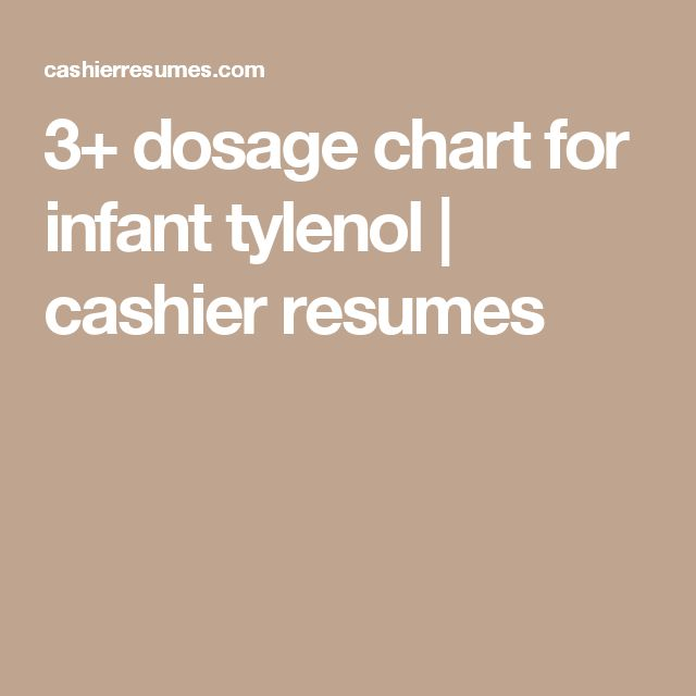 3+ dosage chart for infant tylenol cashier resumes Meds - cashier resumes