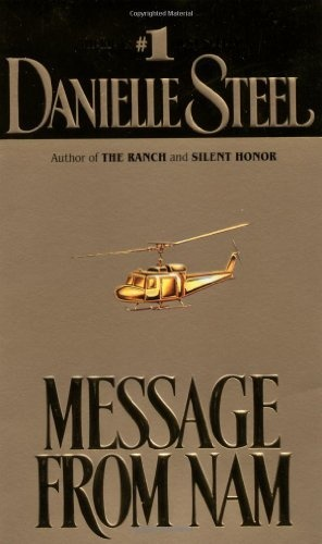 Message From Nam by Danielle Steel. . .could not put the book down. . .have a box of kleenex on hand