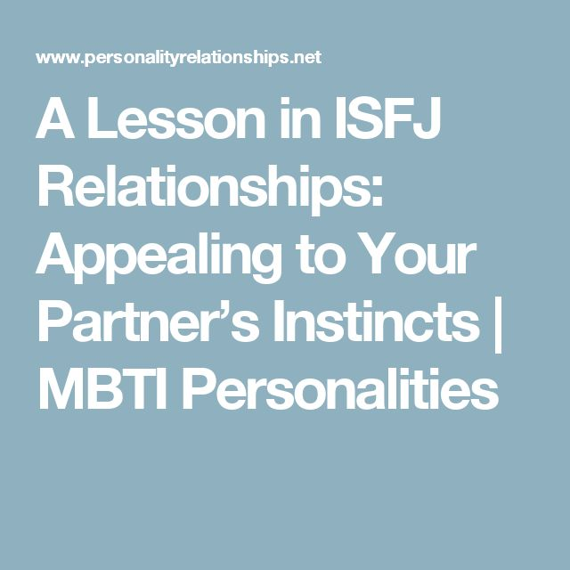 A Lesson in ISFJ Relationships: Appealing to Your Partner's Instincts | MBTI Personalities