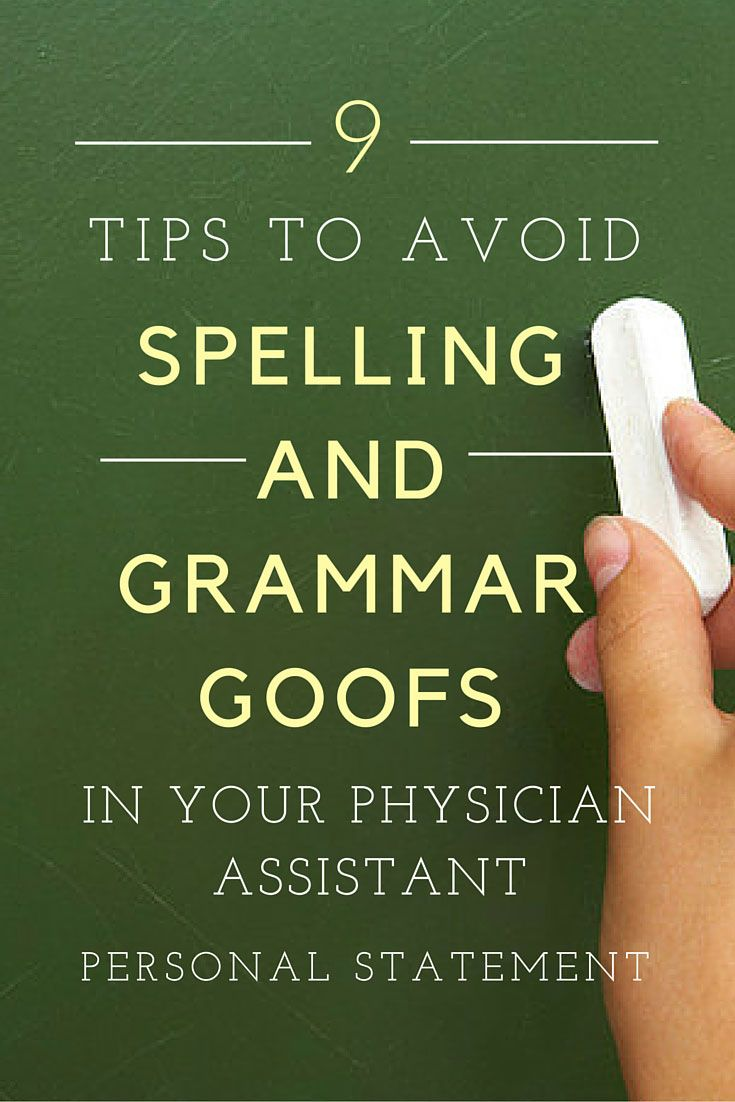 17 best images about pre pa resources interview 9 simple steps to avoid spelling and grammar goofs in your physician assistant personal statement
