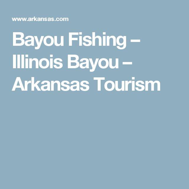 Bayou Fishing – Illinois Bayou – Arkansas Tourism