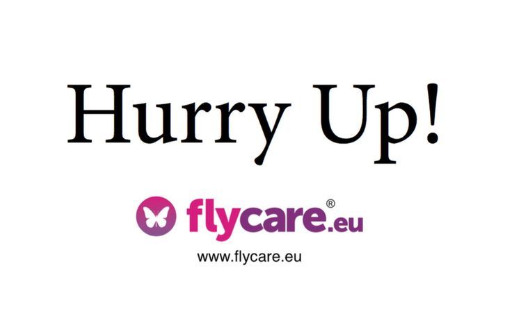 Hurry Up! Try Flycare.eu