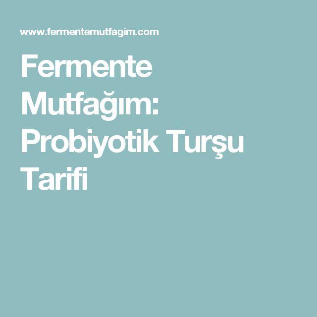 Fermente Mutfağım: Probiyotik Turşu Tarifi