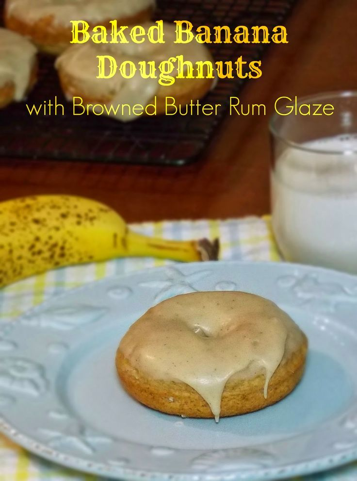 Baked Banana Doughnuts with Browned Butter Rum Glaze | Recipe | Rum ...
