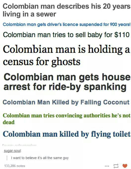 Man what is up with those Colombian men