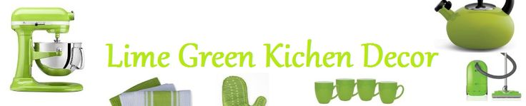 Best Lime Green Kitchen Decor and Accessories 2014 #limegrkitchen