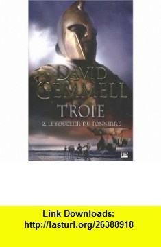 Troie, Tome 2 (French Edition) (9782352942276) David Gemmell , ISBN-10: 2352942276  , ISBN-13: 978-2352942276 ,  , tutorials , pdf , ebook , torrent , downloads , rapidshare , filesonic , hotfile , megaupload , fileserve