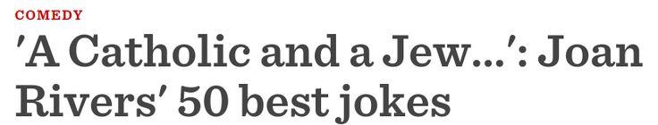 'A Catholic and a Jew...': Joan Rivers' 50 best jokes