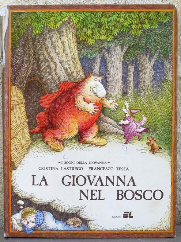 Cristina Lastrego e Francesco Testa - La Giovanna nel bosco - Edizioni EL - 1979