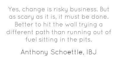 Yes, change is risky, but...