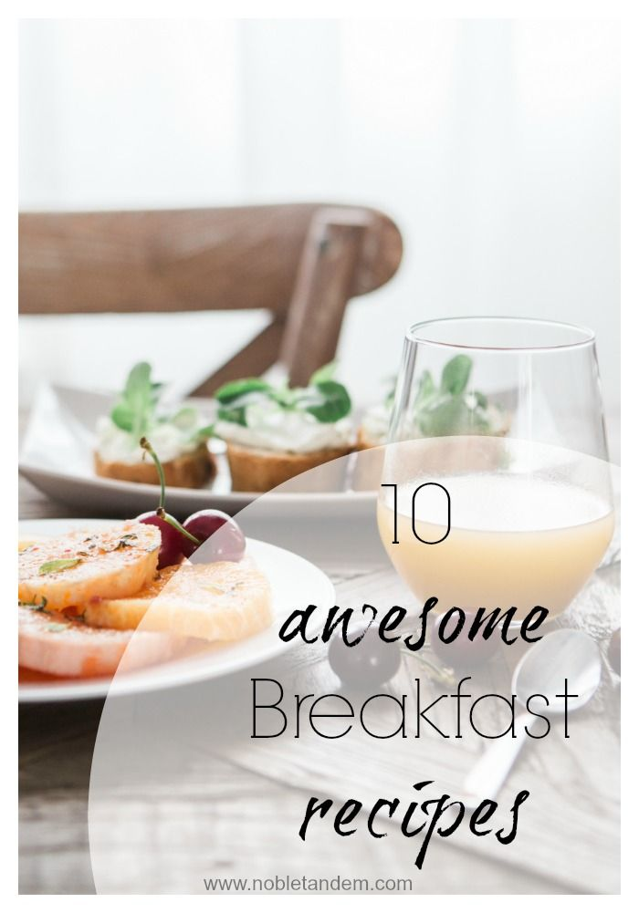 Breakfast is the most important meal of the day, so this is why you need to choose one as healthy as possible. With that in mind, today I have 10 recipes for you of breakfasts that respond very well to these criteria. read more here: http://www.nobletandem.com/10-awesomes-breakfast-recipes/