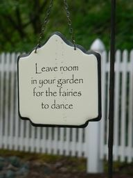Leave room in your garden for the fairies to dance!Magic, Quotes, Gardens Signs, Fairies Gardens, Fairies House, Leaves Room, Dance, Yards, Gardens Fairies