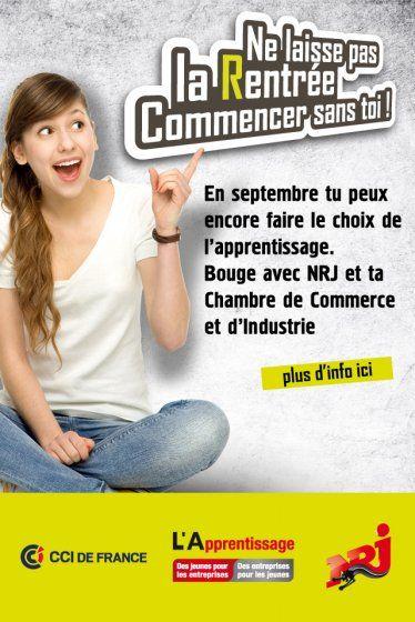"""""""NE LAISSE PAS LA RENTRÉE COMMENCER SANS TOI !""""  Le réseau des Chambres de Commerce et de l'Industrie de France, en partenariat avec le Groupe NRJ, se mobilisent tout le mois de septembre pour informer les jeunes sur l'apprentissage et les aider à trouver une entreprise d'accueil."""