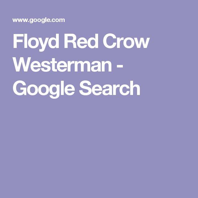 Floyd Red Crow Westerman - Google Search