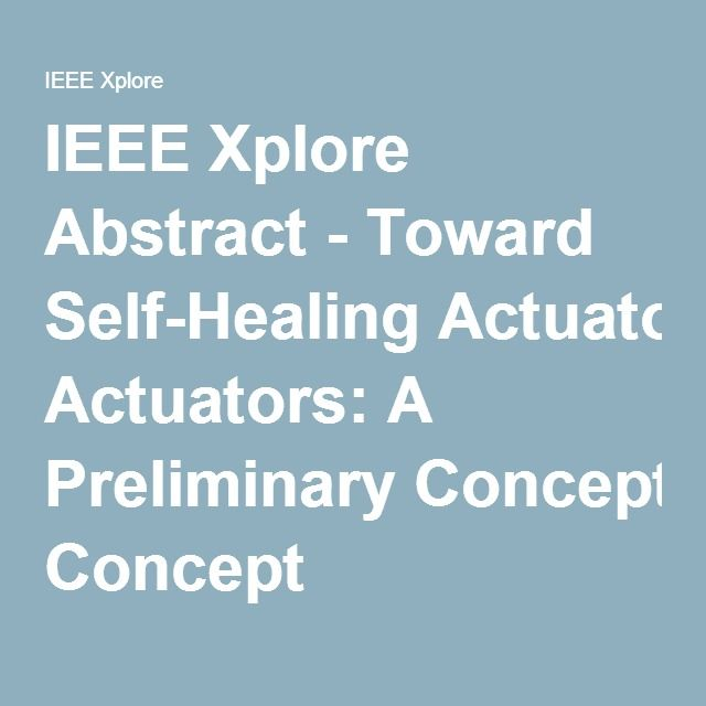 IEEE Xplore Abstract - Toward Self-Healing Actuators: A Preliminary Concept