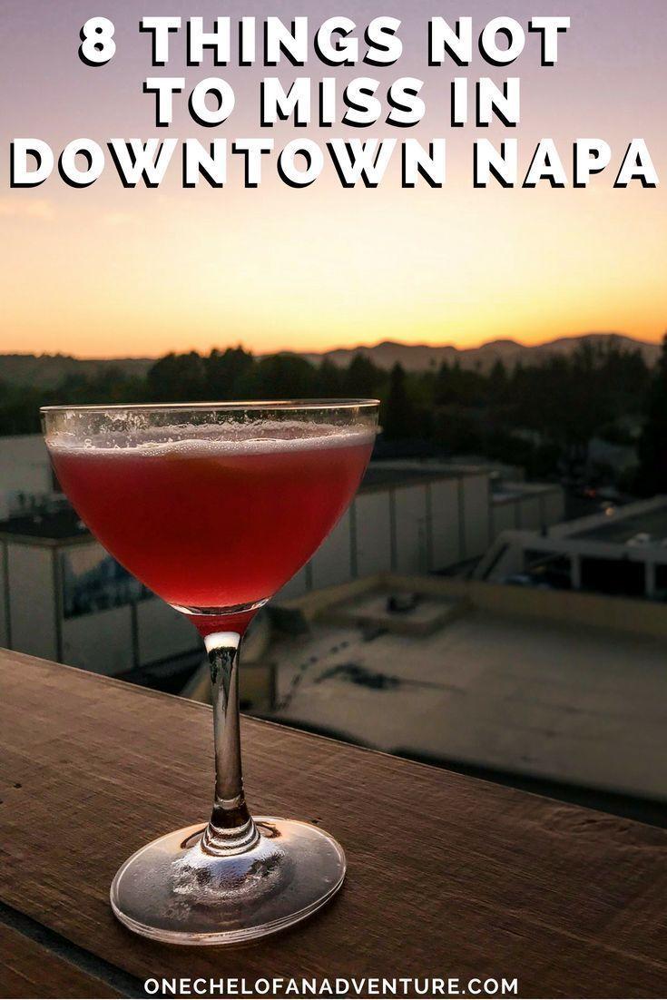 8 Things To Do When Visiting Downtown Napa California In 2020 Napa Trip Napa Restaurants Napa California