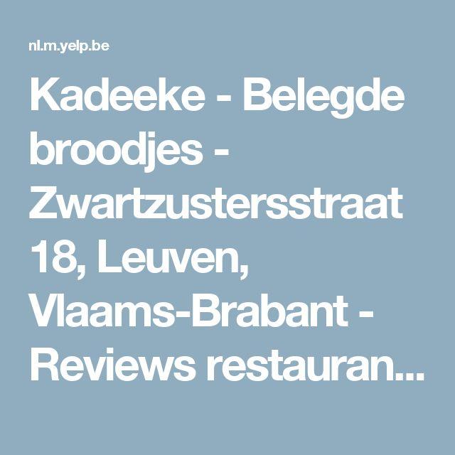 Kadeeke - Belegde broodjes - Zwartzustersstraat 18, Leuven, Vlaams-Brabant - Reviews restaurant - Telefoonnummer - Yelp