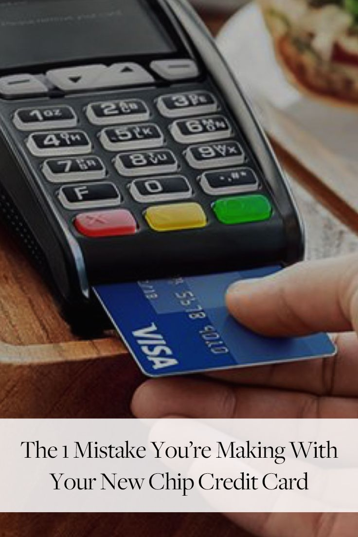 The One Mistake You're Making with Your New Chip Credit Card